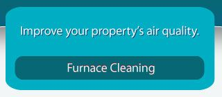 Furnace Cleaning Improve your property's air quality.